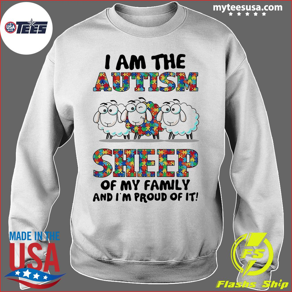 I Am The Autism Sheep Of My Family And I'm Proud Of It Shirt Sweater