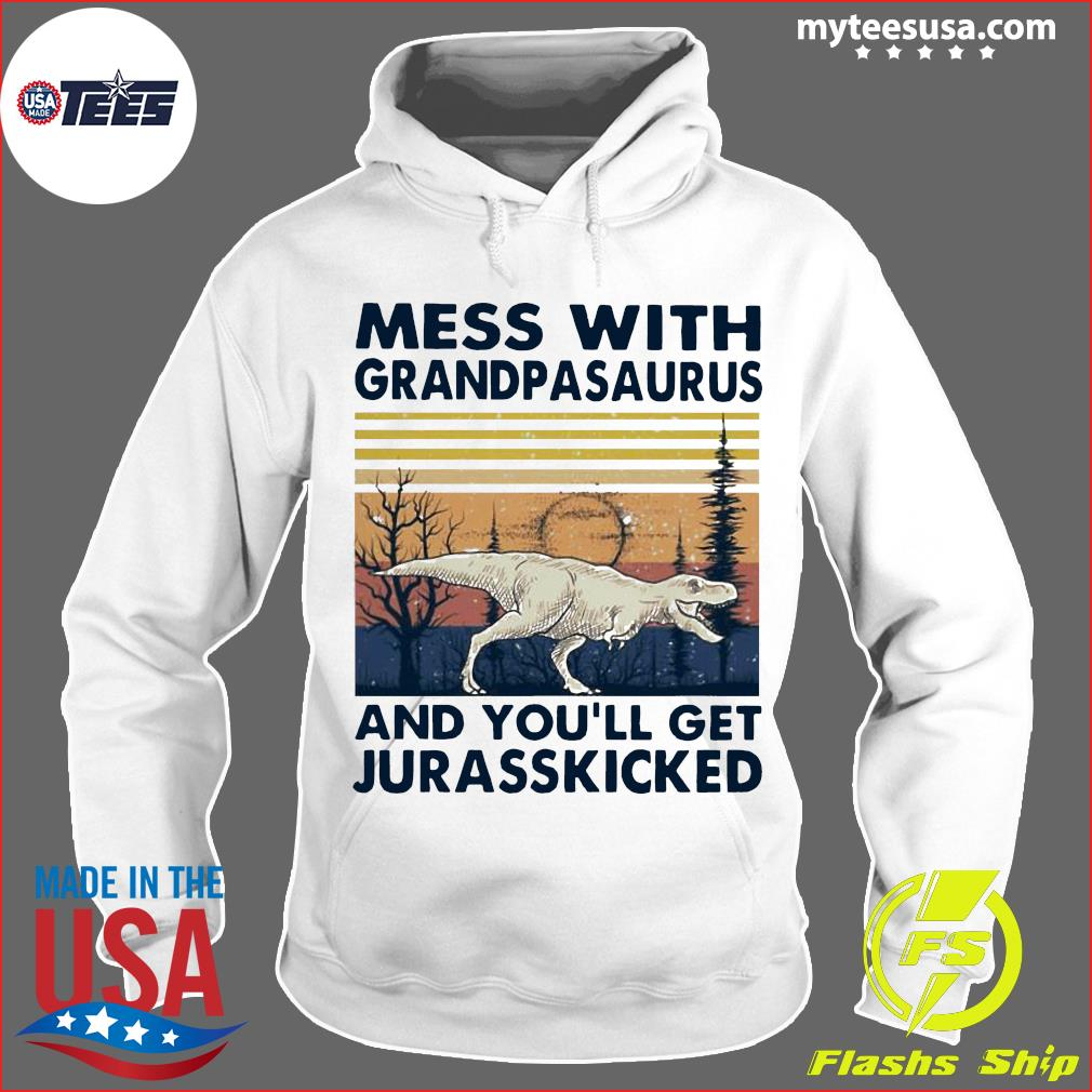 Mess With Grandmasaurus And You'll Get Jurasskicked Vintage Shirt Hoodie