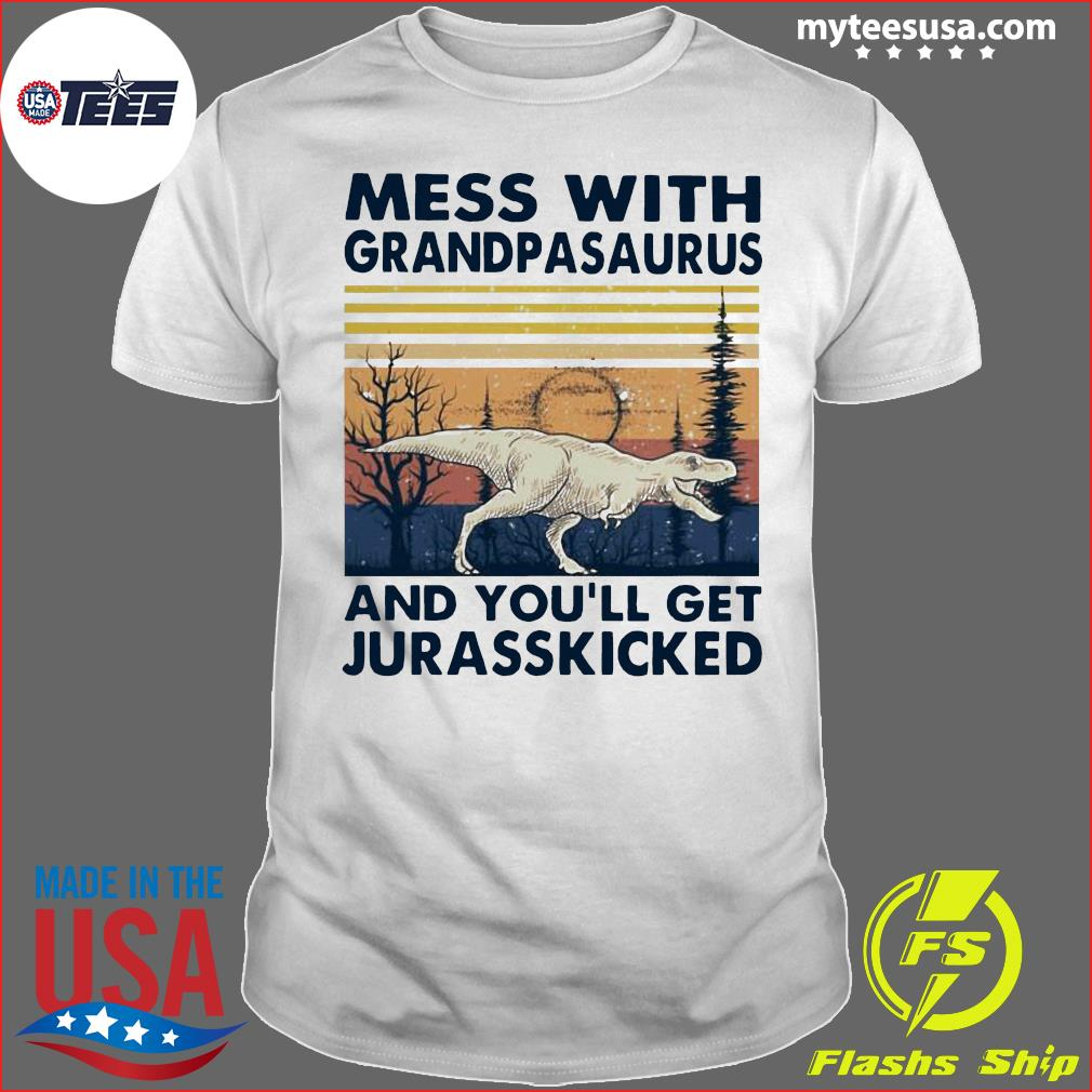 Mess With Grandmasaurus And You'll Get Jurasskicked Vintage Shirt