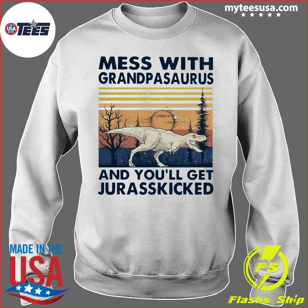 Mess With Grandmasaurus And You'll Get Jurasskicked Vintage Shirt Sweater