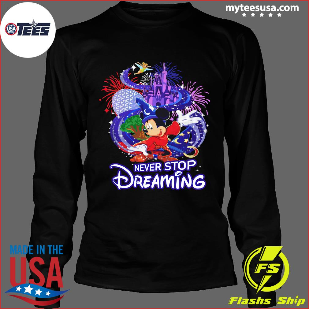 Mickey Mouse Disney Never Stop Dreaming Shirt Long Sleeve