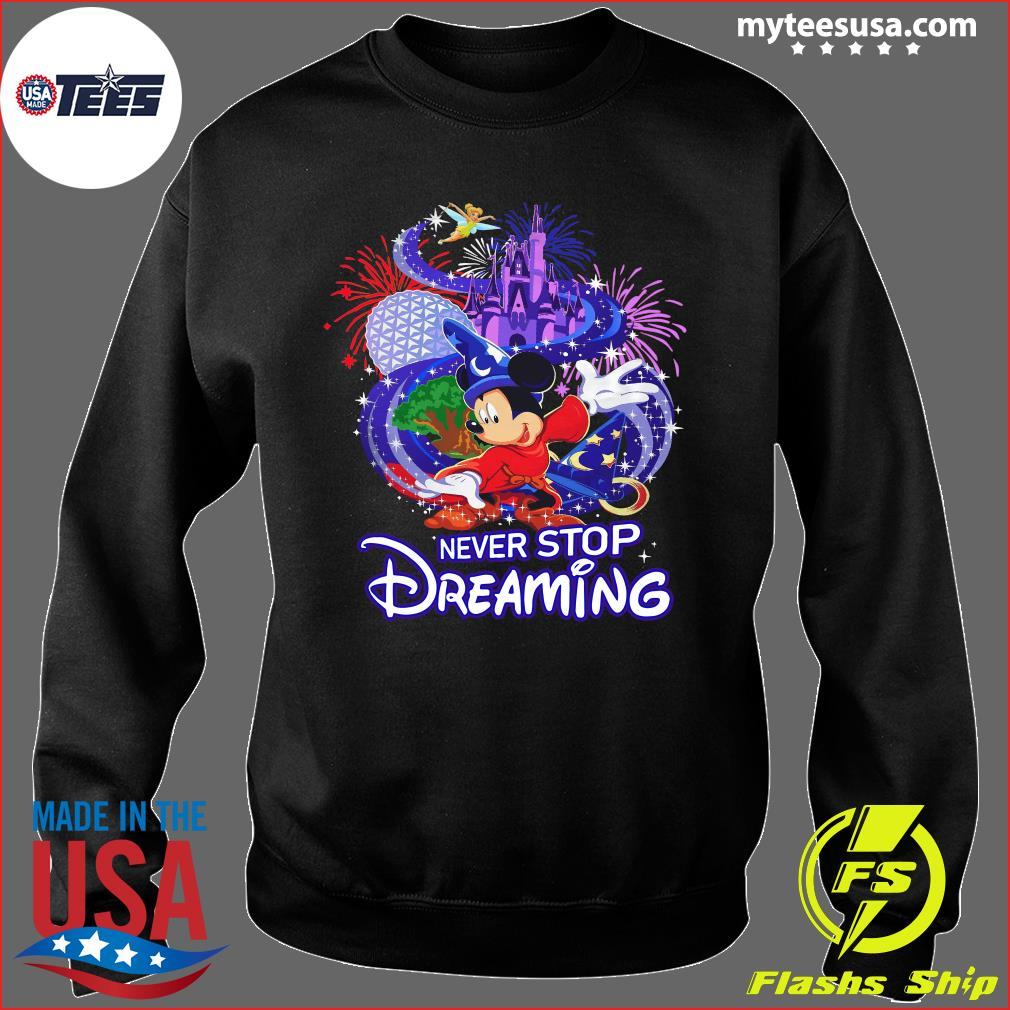 Mickey Mouse Disney Never Stop Dreaming Shirt Sweater