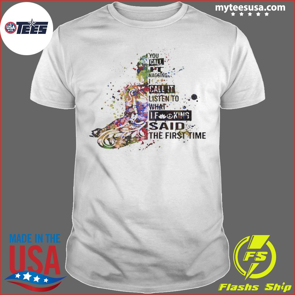 Girl Color If King Said The First Time shirt