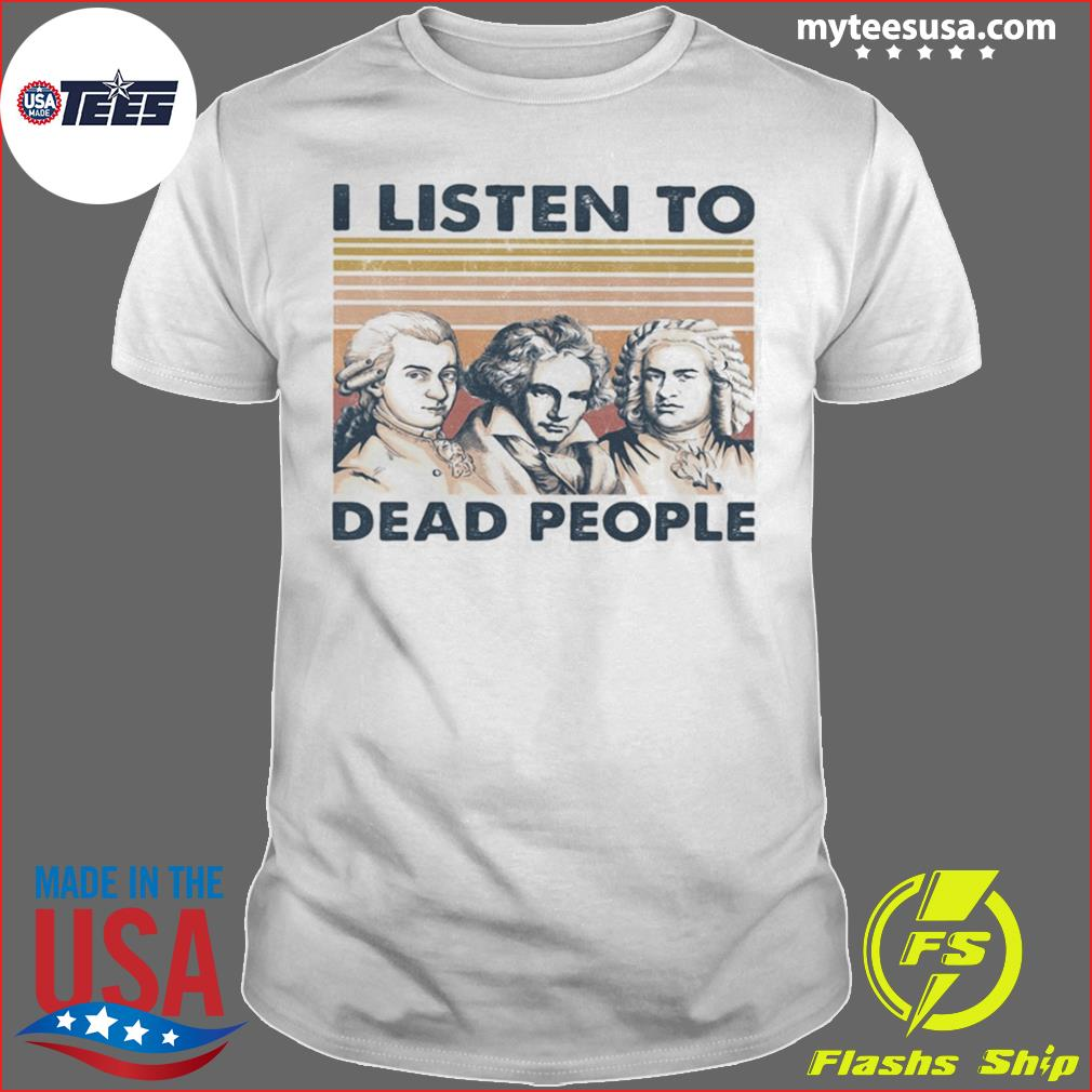 I Listen To Dead People Vintage Retro shirt