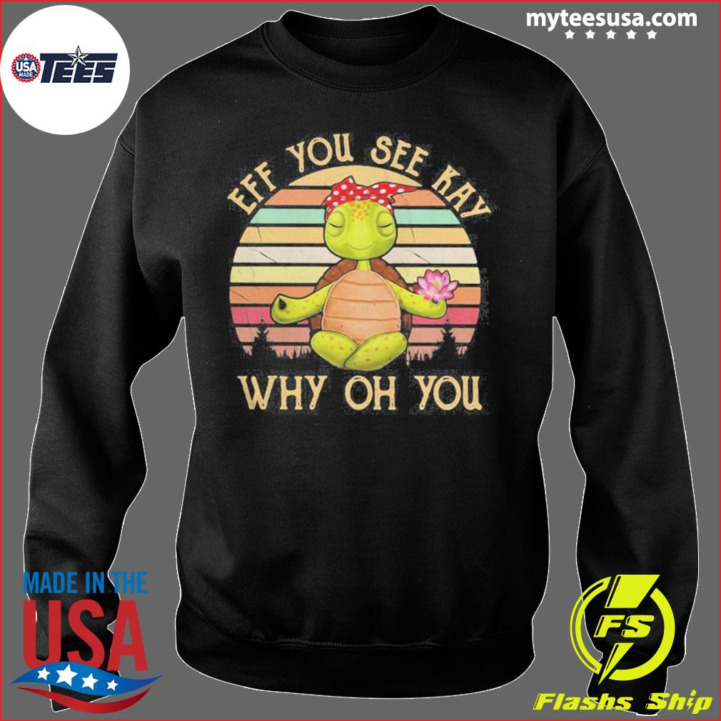 Turtle eff you see kay why oh you vintage retro s Sweater