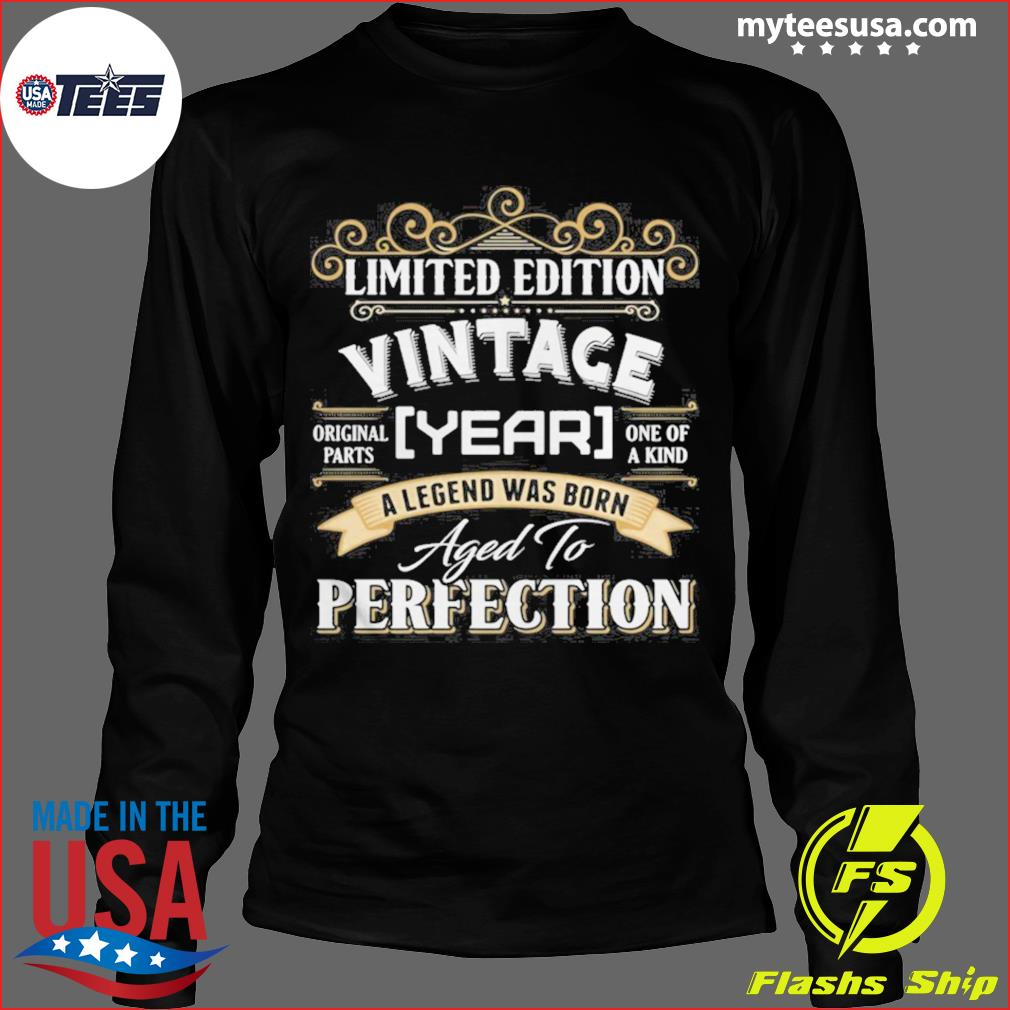 Vintace Year A Legend Was Born Aged To Perfection s Long Sleeve