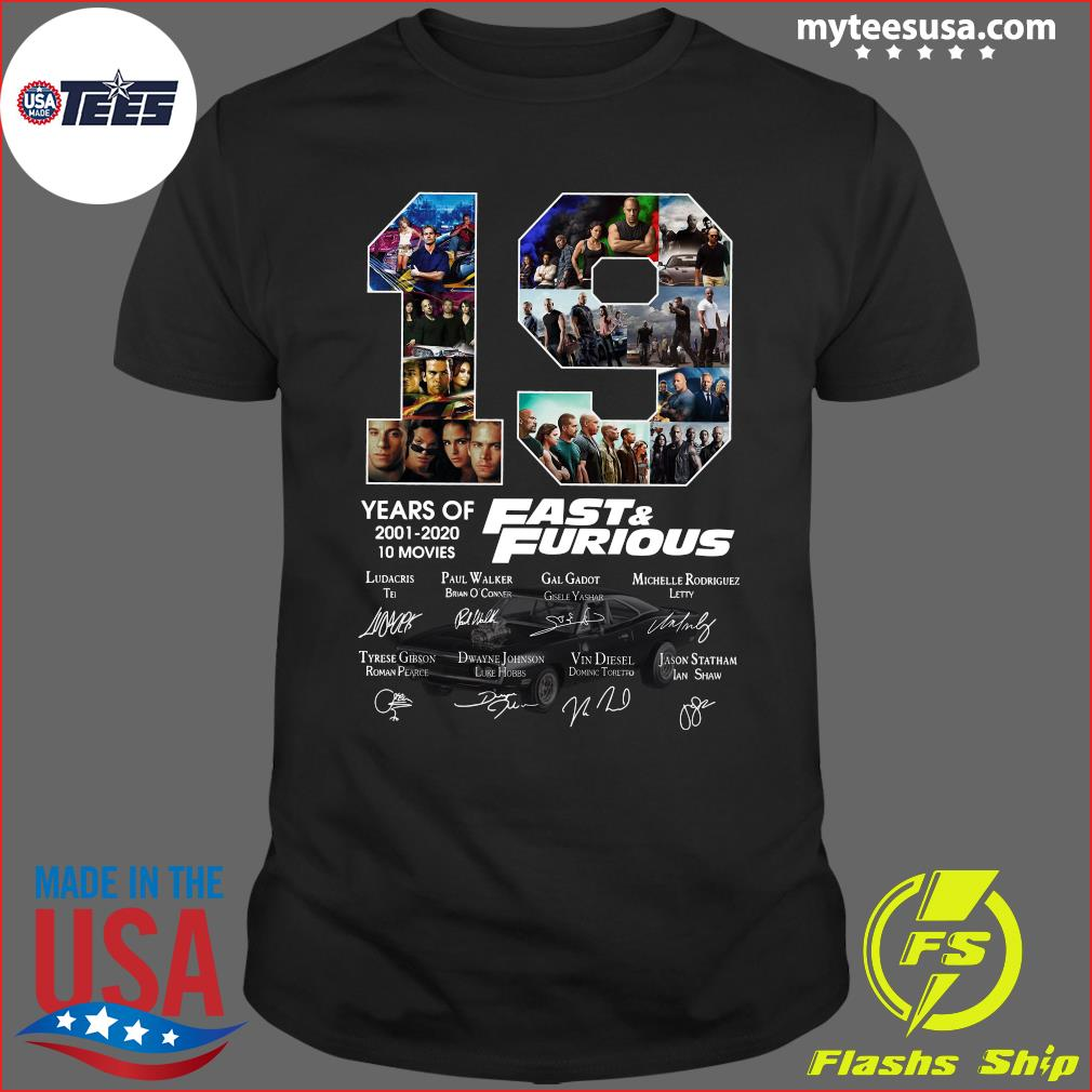 19 Years Of Fast And Furious 2001 2020 10 Movies Signatures Shirt