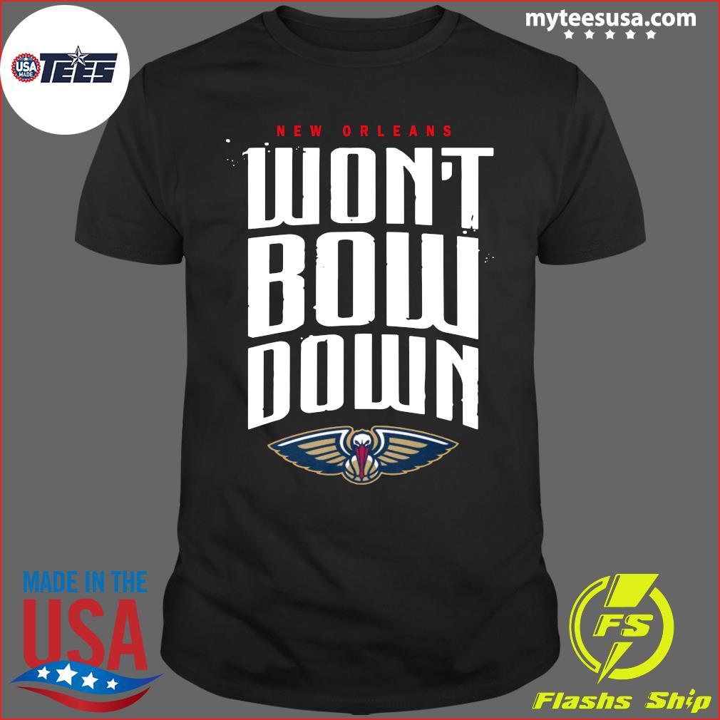 2020 New Orleans Pelicans Won't Bow Down T-Shirt