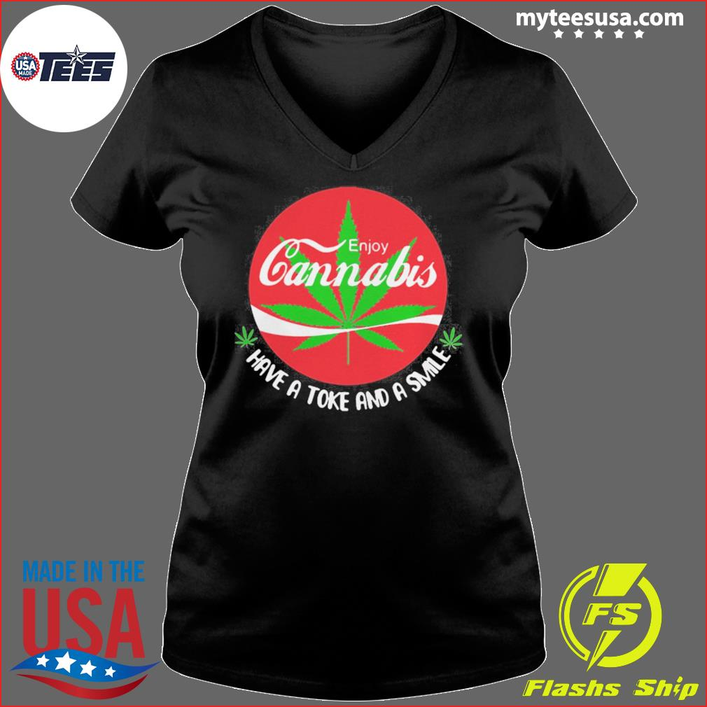 Enjoy Cannabis Have A Toke And A Smile Coca Cola s Ladies V-neck