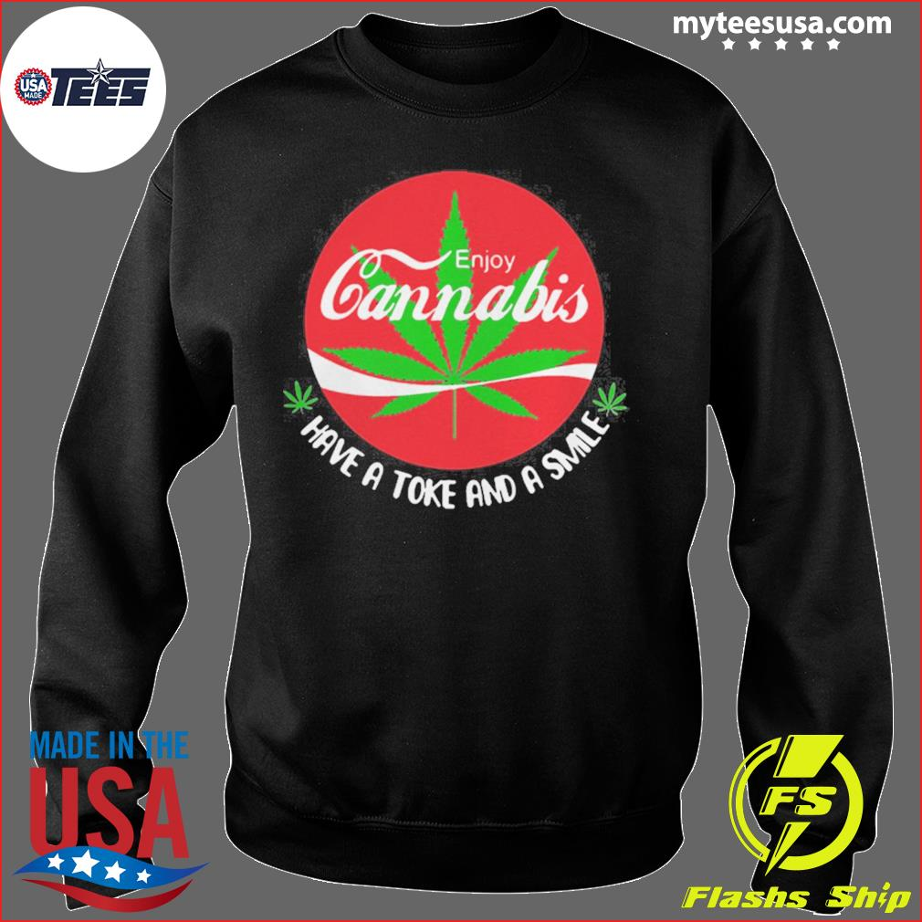 Enjoy Cannabis Have A Toke And A Smile Coca Cola s Sweater