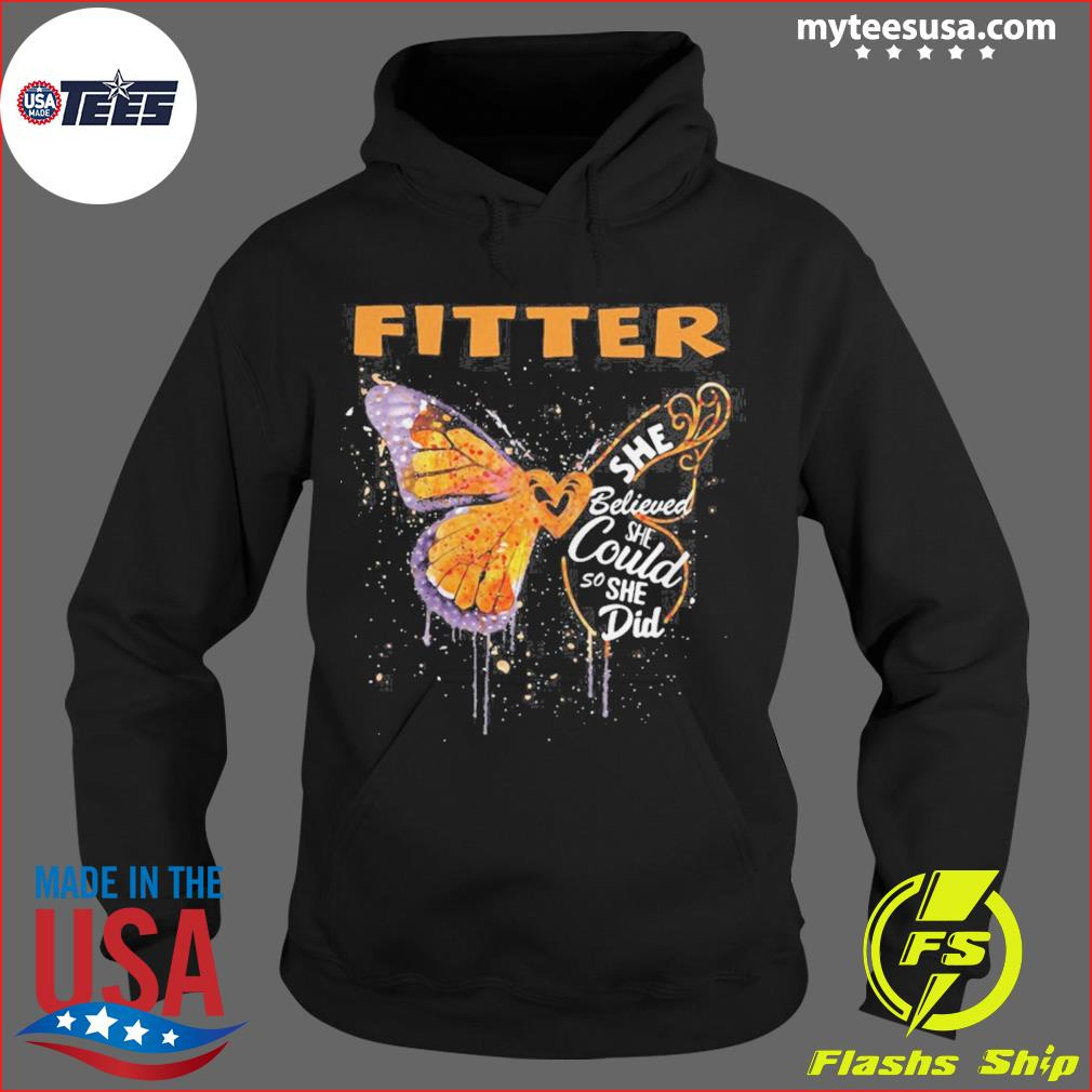 Fitter Butterfly She Believed She Could So She Did s Hoodie
