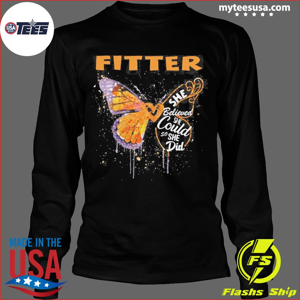 Fitter Butterfly She Believed She Could So She Did s Long Sleeve
