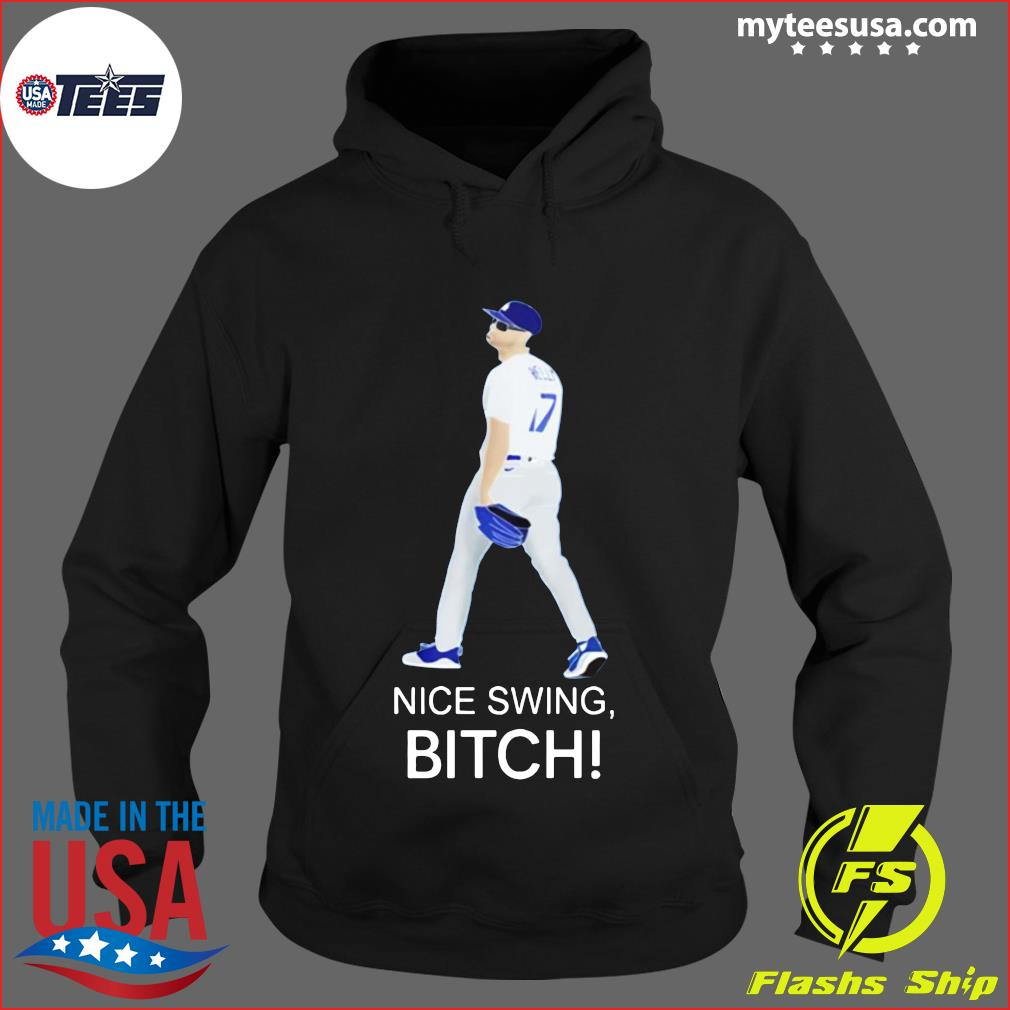 Joe Kelly Dodgers Nice Swing, Bitch Shirt Hoodie