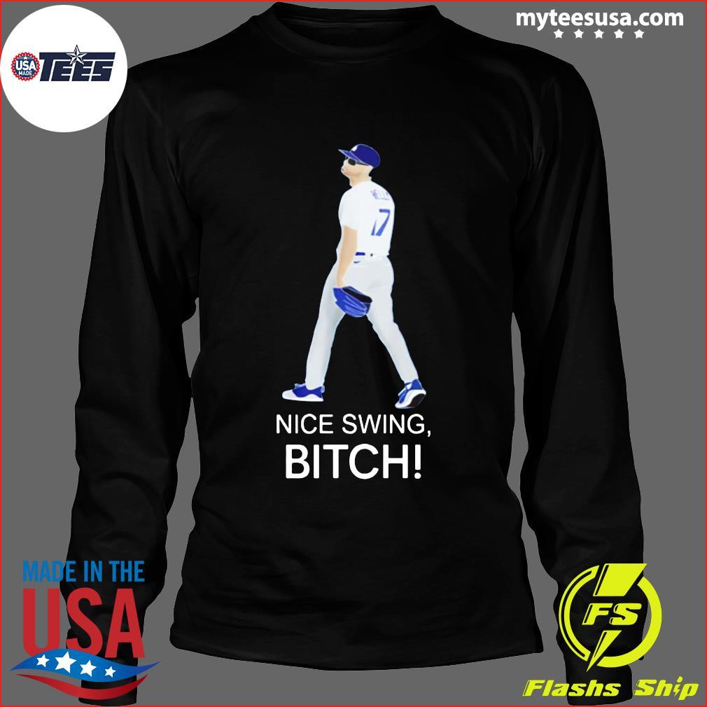 Joe Kelly Dodgers Nice Swing, Bitch Shirt Long Sleeve