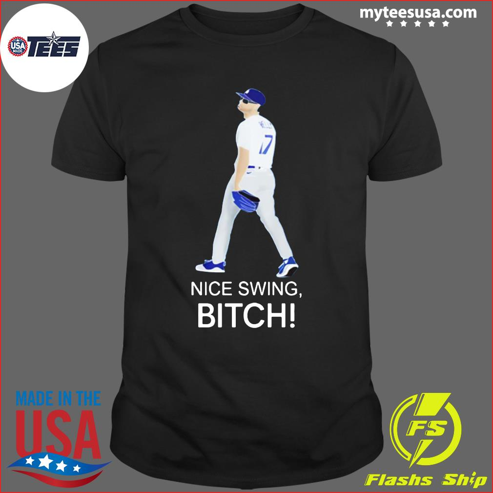 Joe Kelly Dodgers Nice Swing, Bitch Shirt