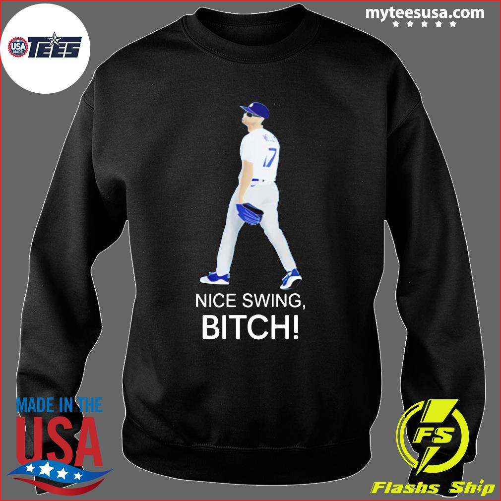 Joe Kelly Dodgers Nice Swing, Bitch Shirt Sweater