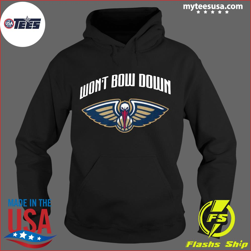 Won't bow down official new orleans pelicans s Hoodie