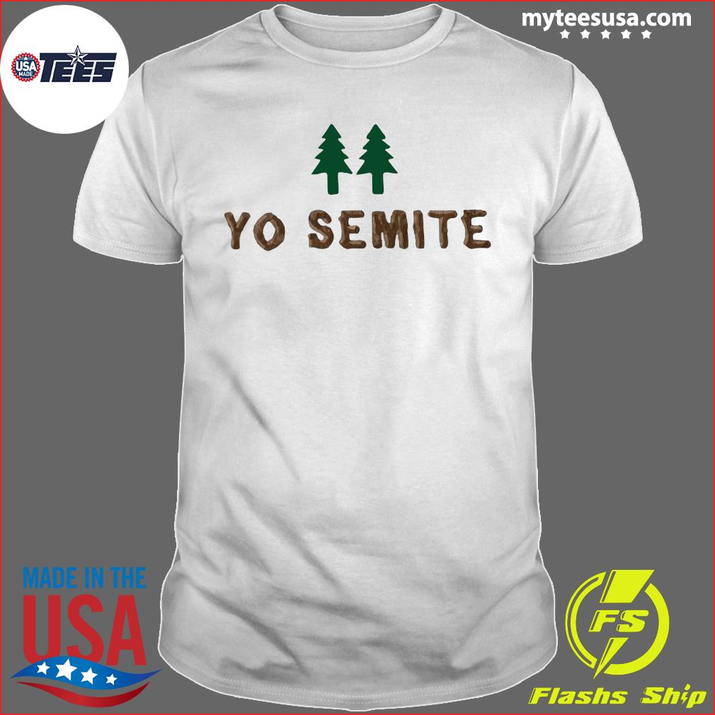 Official yo semite shirt