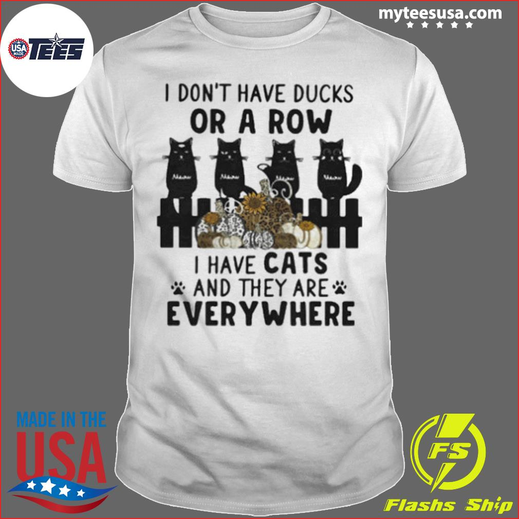 I Don't Have Ducks Or A Row I Have Cats And They Are Everywhere Pumpkins Leopard Shirt