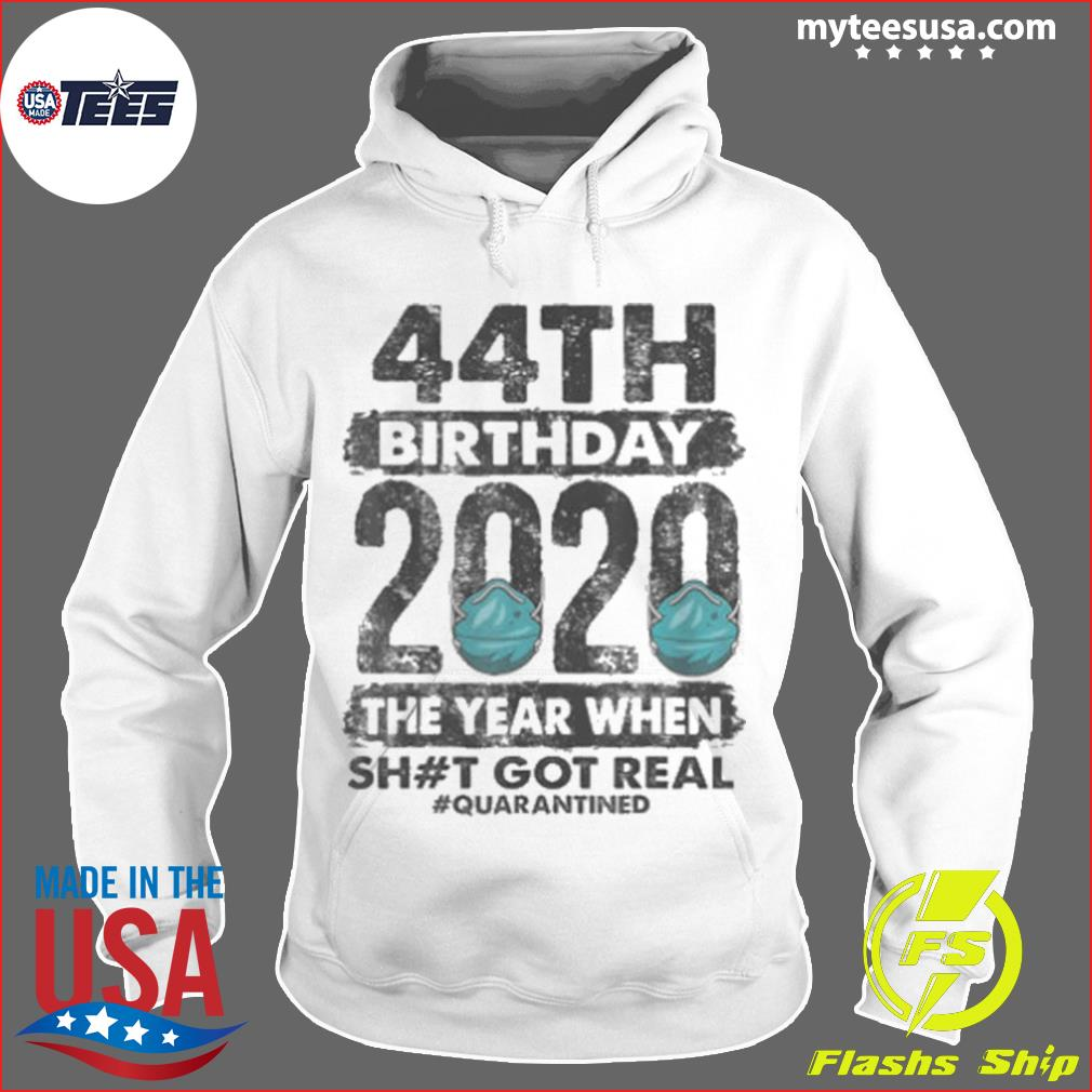 I Turned 44 In Quarantine 2020 44 years old 44th s Hoodie