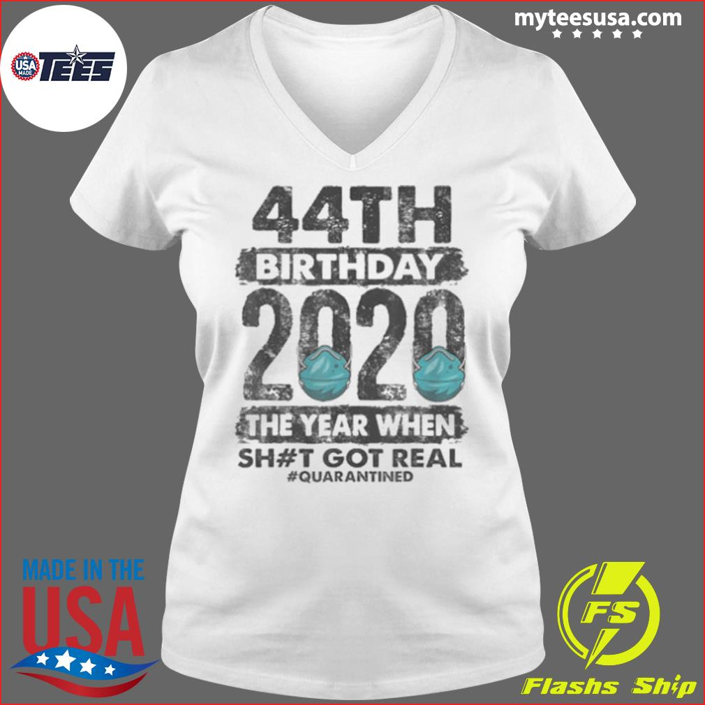 I Turned 44 In Quarantine 2020 44 years old 44th s Ladies V-neck