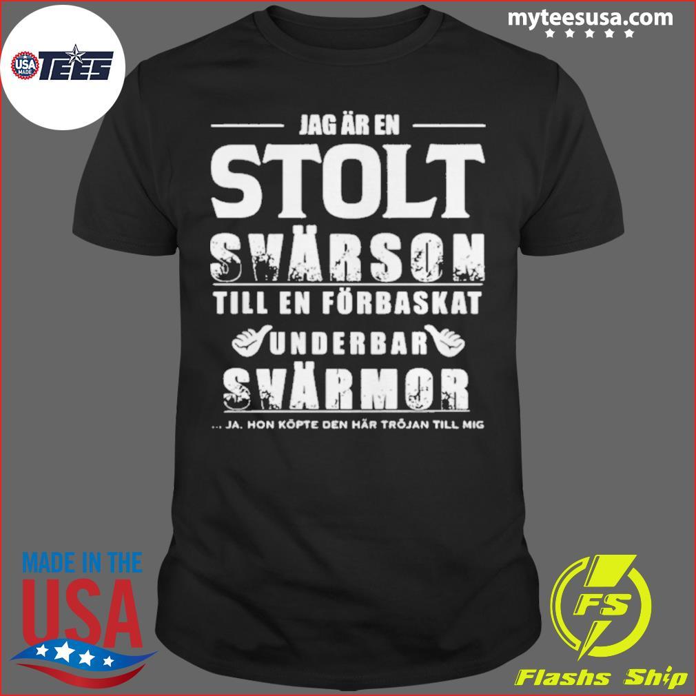 Jag Ar En Stolt Svar Sơn Till En Forbaskat Underbar Armor shirt