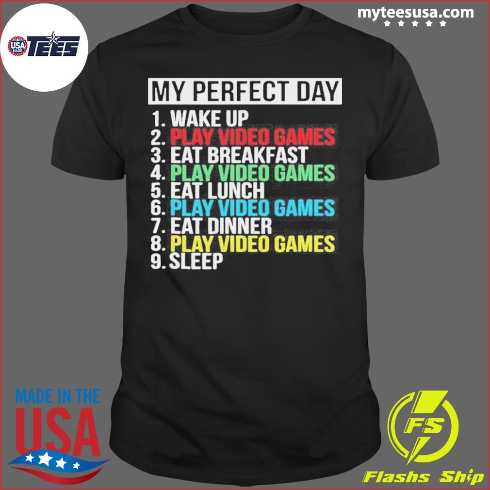 My Perfect Day Play Video Games Vintage shirt