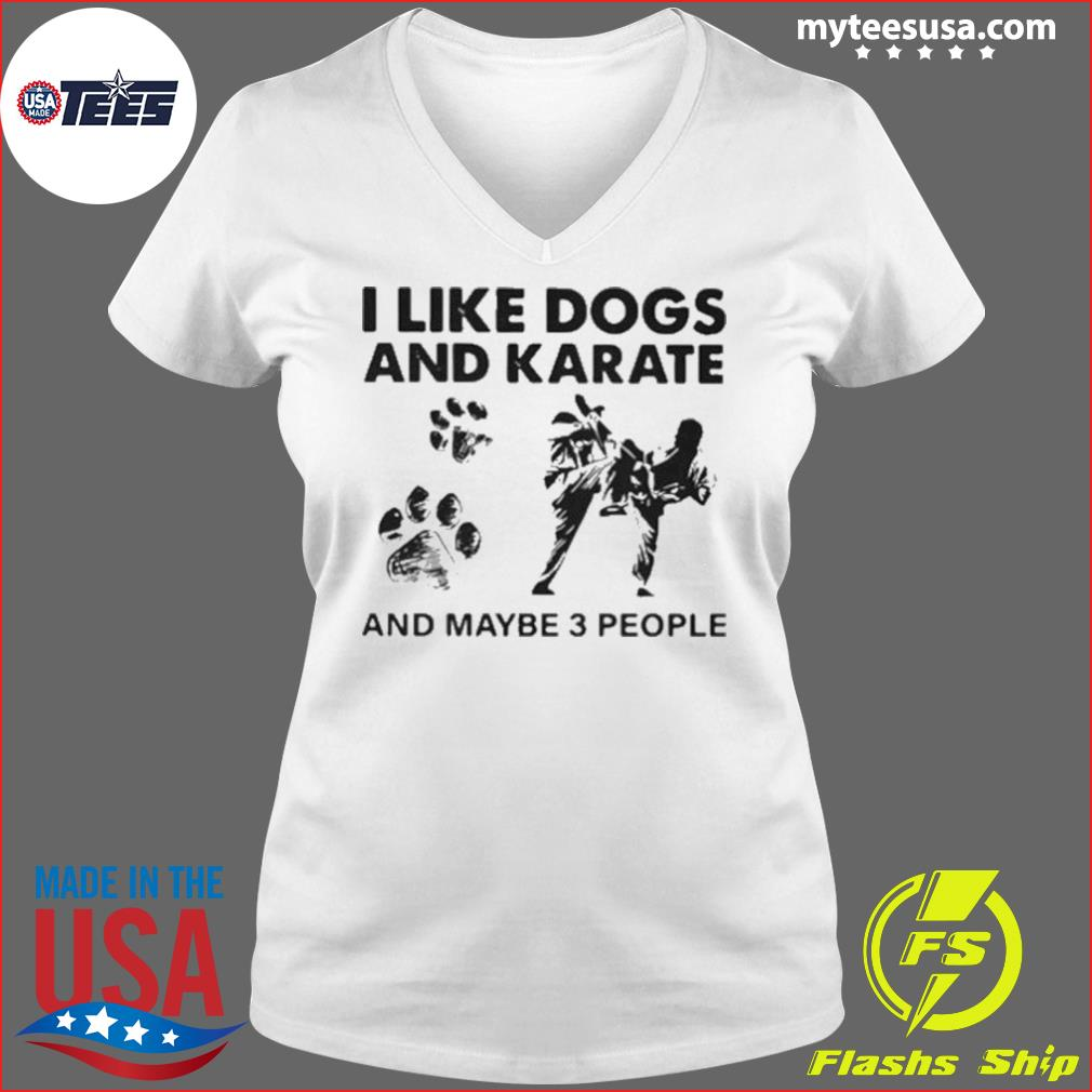 I Like Dogs And Karate And Maybe 3 People s Ladies V-neck