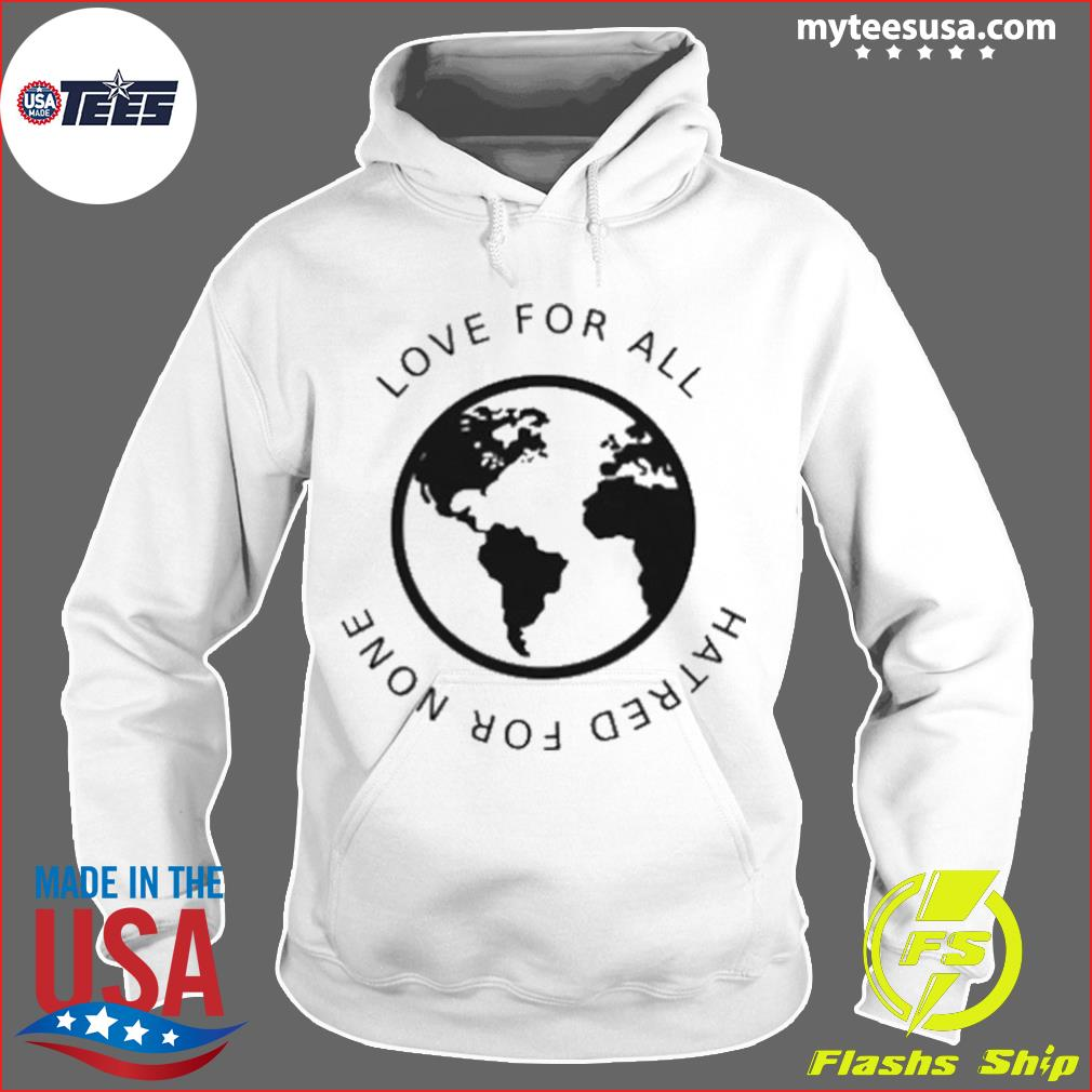 Love For All Hatred For None s Hoodie