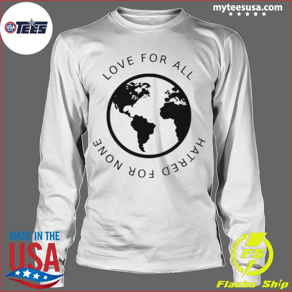 Love For All Hatred For None s Longsleeve