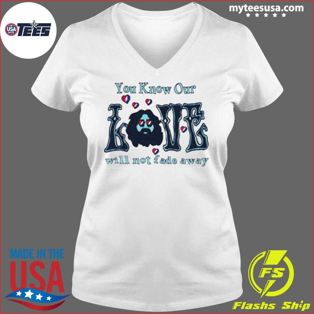 Love Grateful you know our love will not fade away s Ladies V-neck